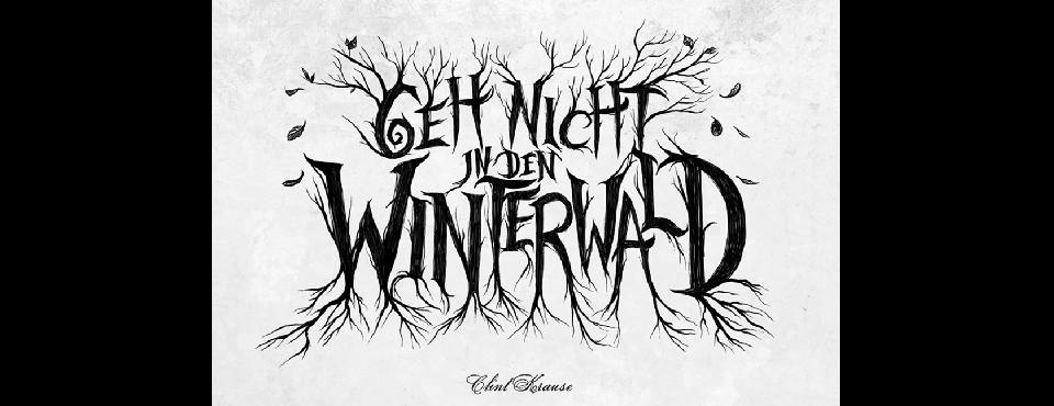 Verwachsene Schrift geh nicht in den Winterwald