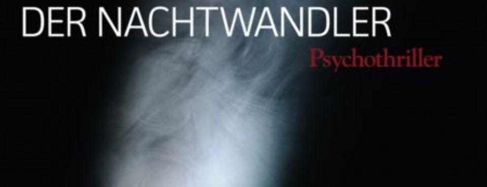 Nebel auf schwarzem Grund mit Schriftzug: Der Nachtwandler. Psychothriller.